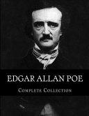 Edgar Allan Poe, Complete Collection by Edgar Allan Poe