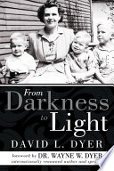 From Darkness to Light Wayne Dyer Has His Own Inspirational Story To