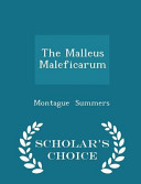 The Malleus Maleficarum   Scholar s Choice Edition
