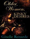 Older Women  Kinky Desires