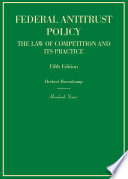 Federal Antitrust Policy  The Law of Competition and Its Practice