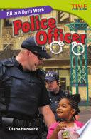 Un d  a de trabajo  Oficial de polic  a  All in a Day s Work  Police Officer