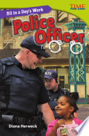 Un día de trabajo: Oficial de policía (All in a Day's Work: Police Officer)