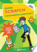 Super Scratch Programming Adventure   Covers Version 2