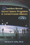 Insiders Reveal Secret Space Programs   Extraterrestrial Alliances