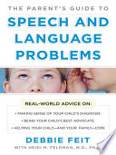 The Parent   s Guide to Speech and Language Problems