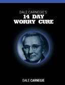Dale Carnegie s 14 Day Worry Cure