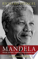 Mandela Over Leven Liefde En Leiderschap