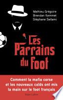 Les Parrains du foot Couverture du livre