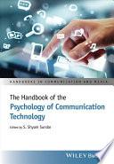 The Handbook of the Psychology of Communication Technology