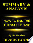 Summary Analysis How To End The Autism Epidemic By J B Handley