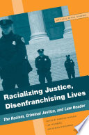 Racializing Justice  Disenfranchising Lives