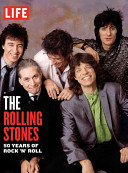 LIFE The Rolling Stones  50 Years of Rock  n  Roll