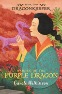 Garden of the Purple Dragon by Carole Wilkinson