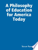 A Philosophy of Education for America Today