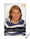 Celebrity Biographies   The Amazing Life Of Emile Hirsch   Famous Actors