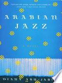 Arabian Jazz  A Novel