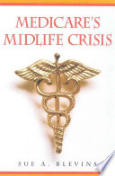 Medicare s Midlife Crisis