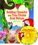 Building Character with True Stories from Nature