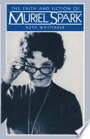 Faith and Fiction of Muriel Spark