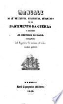 Manuale di attrezzatura  guarnitura  armamento di un bastimento da guerra e preparamento al servizio di mare