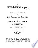 The Cyclopædia, Or, Universal Dictionary Of Arts, Sciences, And Literature : ...