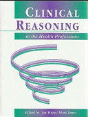 Clinical Reasoning In The Health Professions : ...