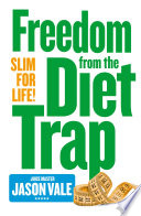 Freedom from the Diet Trap  Slim for Life