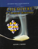 Student Solutions Manual to Accompany Chemistry and Chemical Reactivity