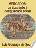 Mercados  Da abstra    o    desigualdade social