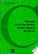 Nouveaute et Activite Inventive en Droit Europeen Des Brevets