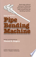 How To Build A Pipe Bending Machine : ...