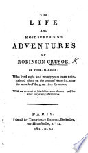 The Life and Most Surprising Adventures of Robinson Crusoe  Etc   Parts 1 3  Abridged by Thomas Gent
