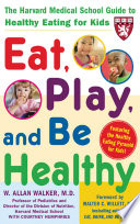 Eat Play And Be Healthy A Harvard Medical School Book