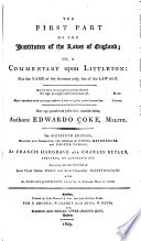 The First Part of the Institutes of the Laws of England  Or  A Commentary Upon Littleton