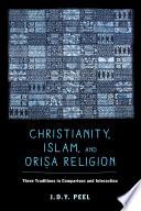 Christianity  Islam  and Orisa Religion