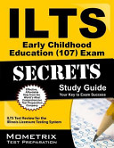 ILTS Early Childhood Education  107  Exam Secrets Study Guide