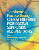 Transforming Practice Through Clinical Education, Professional Supervision, and Mentoring