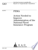 FEMA  Action Needed to Improve Administration of the National Flood Insurance Program