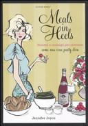 Meals in Heels. Ricette e consigli per ricevere come una vera party diva