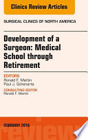 Development of a Surgeon  Medical School through Retirement  An Issue of Surgical Clinics of North America