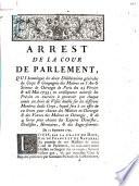 Arrest de la cour de Parlement, qui homologue les deux délibérations générales du corps & compagnie des maîtres en l'art & science de chirurgie de Paris des 25 février & 26 mai 1755