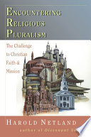 Encountering Religious Pluralism : specifically addresses the theological philosophies of john...