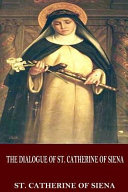 The Dialogue of St. Catherine of Siena Philosopher Who Helped Establish Peace Among The Italian
