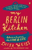 My Berlin Kitchen Youth Spent Shifting Between Her Father S
