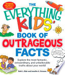 The Everything KIDS  Book of Outrageous Facts
