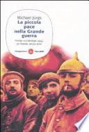 La piccola pace nella grande guerra  Fronte occidentale 1914  un Natale senza armi