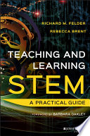 Teaching and learning in STEM a practical guide /