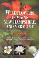 Wildflowers of Maine  New Hampshire  and Vermont