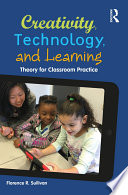 Creativity  Technology  and Learning